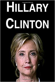 Hillary Clinton: A Biography