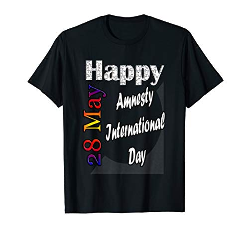 May 28th Amnesty International Day T-Shirt Fun Gift Idea