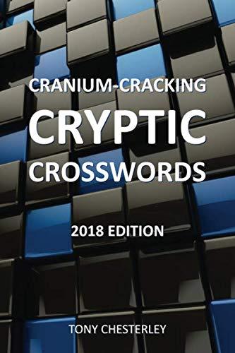 Cranium-Cracking Cryptic Crosswords: 2018 edition (Cryptic Puzzles Crossword)