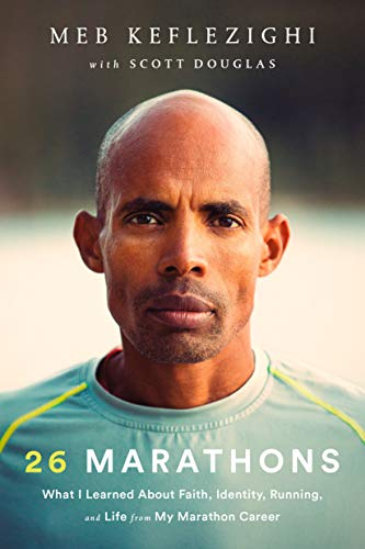 26 Marathons: What I Learned About Faith, Identity, Running, and Life from My Marathon ()