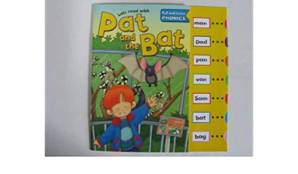 Lets Read with Pat and the Bat - Pull and Learn Phonics: Sue ...