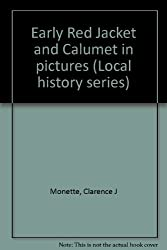 Early Red Jacket and Calumet in pictures (Local history series)