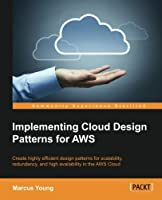 Implementing Cloud Design Patterns for AWS Front Cover