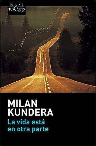 La vida está en otra parte (MAXI): Amazon.es: Kundera, Milan ...