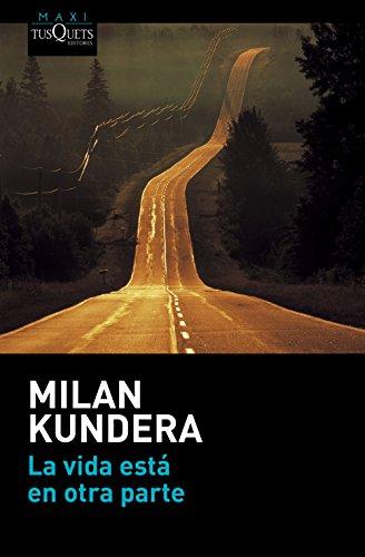 La vida está en otra parte (Milan Kundera)