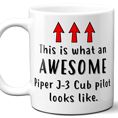 Airplane Pilot Gift Coffee Mug, Cup. Piper J-3 Cub This is What An Awesome Pilot Looks Like. Ideal for Birthday, Christmas, Father's Day, Mother's Day.11 oz.