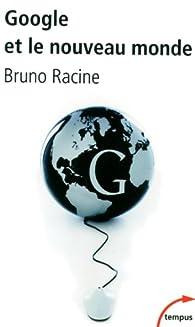 Google et le nouveau monde par Bruno Racine