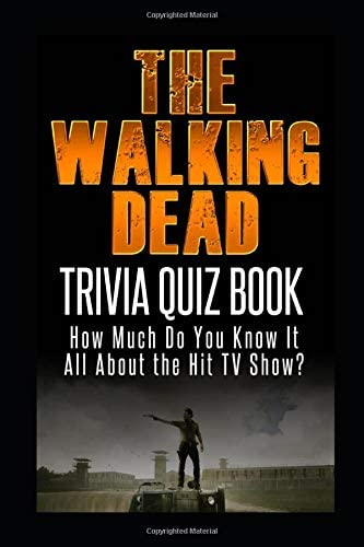 Dead quizzes walking the trivia The Walking