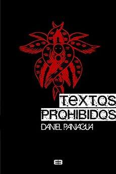 Amazon.com: Textos Prohibidos (Spanish Edition) eBook: Daniel Paniagua
