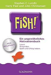 Fish!TM: Ein ungewöhnliches Motivationsbuch - Mit einem Vorwort von Ken Blanchard - Jetzt aktualisiert! (German Edition)