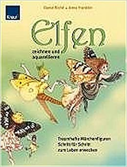 Elfen Zeichnen Und Aquarellieren Traumhafte Märchenfiguren Schritt