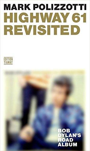 Highway 61 Revisited: Bob Dylan's Road Album