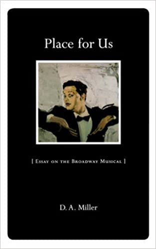 Place For Us Essay On The Broadway Musical D A Miller  Place For Us Essay On The Broadway Musical D A Miller   Amazoncom Books