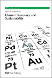 img - for Element Recovery and Sustainability: RSC (Green Chemistry Series) book / textbook / text book