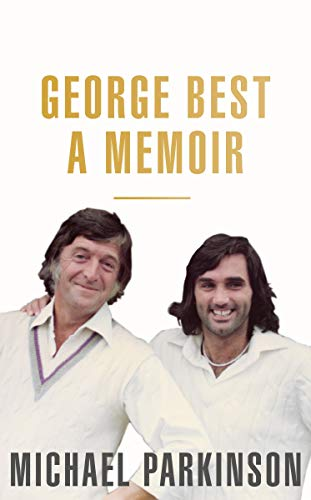 George Icon (George Best: A Memoir: A unique biography of football icon, George Best)