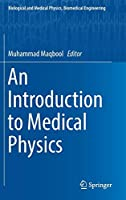 An Introduction to Medical Physics (Biological and Medical Physics, Biomedical Engineering)