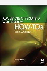 Adobe Creative Suite 5 Web Premium How-Tos: 100 Essential Techniques Kindle Edition