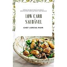 Low Carb Saudável: Receitas fáceis, práticas e deliciosas (Portuguese Edition)