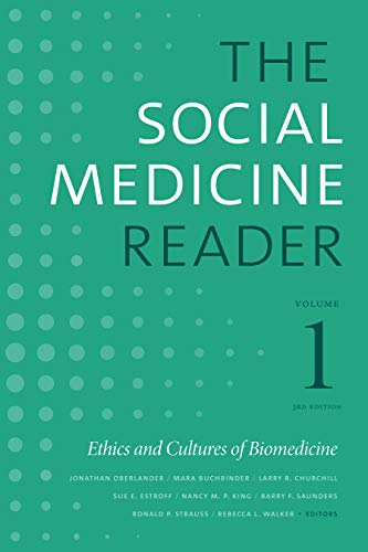 The Social Medicine Reader, Volume I, Third Edition: Ethics and Cultures of Biomedicine