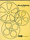Moviemaking: A Worktext for Super 8 Film Production (Comed)