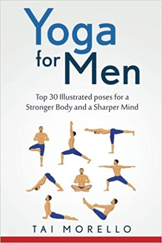 Yoga for Men: Top 30 Illustrated poses for a Stronger Body ...