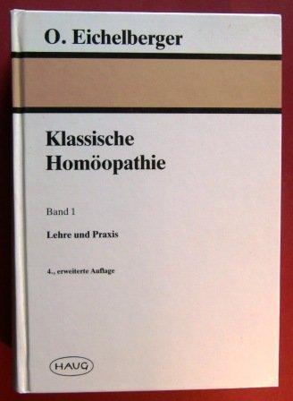 Klassische Homöopathie, Band 1: Lehre und Praxis