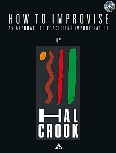 How to Improvise: An Approach to Practicing Improvisation, Book & CD (Advance Music)