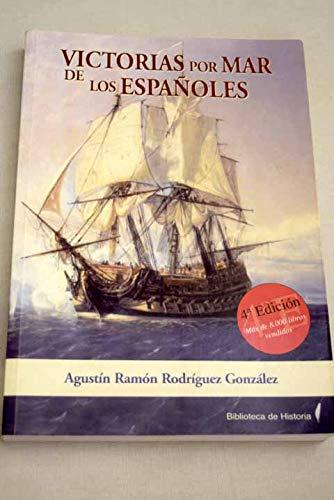 Victorias por mar de los españoles: Amazon.es: Rodríguez González, Agustín Ramón: Libros