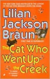 The Cat Who Went up the Creek (The Cat Who... Series #24) by Lilian Jackson Braun