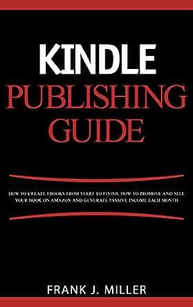 Amazon.com: Kindle Publishing Guide - How To Create eBooks