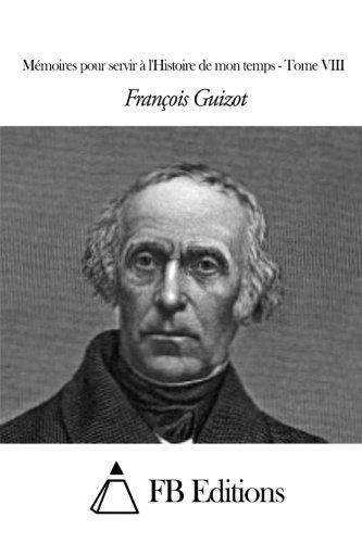 Download Mémoires pour servir à l'Histoire de mon temps - Tome VIII (French Edition) pdf