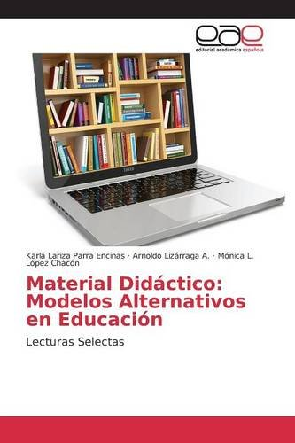 Descargar Libro Material Didáctico: Modelos Alternativos En Educación: Lecturas Selectas Karla Lariza Parra Encinas