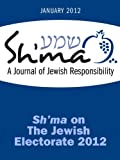 img - for Sh'ma on The Jewish Electorate 2012 (Sh'ma Journal: Independent Thinking on Contemporary Judaism Book 42) book / textbook / text book