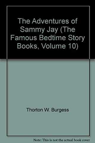 The Adventures of Sammy Jay (The Famous Bedtime Story Books, Volume 10) (The Adventures Of Sammy Jay)