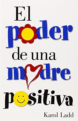 El Poder de una Madre Positiva (Spanish Edition)