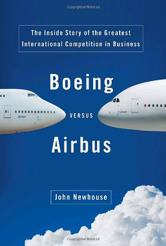 boeing-versus-airbus-the-inside-story-of-the-greatest-international-competition-in-business