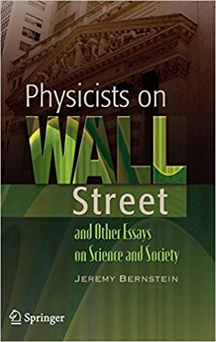 Physicists On Wall Street And Other Essays On Science And Society  Physicists On Wall Street And Other Essays On Science And Society Th  Edition