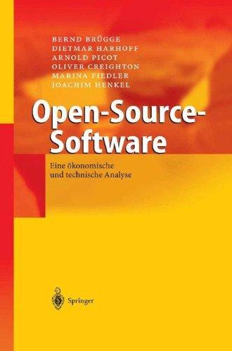 Open-Source-Software: Eine ökonomische und technische Analyse (German Edition) [Paperback] [2012] (Author) Bernd Brügge, Dietmar Harhoff, Arnold Picot, Oliver Creighton, Marina Fiedler, Joachim Henkel