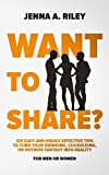 Want to share?: Six Easy and Highly Effective Tips