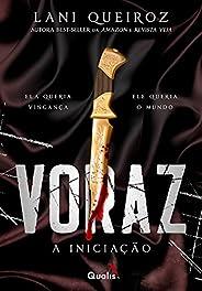 Voraz I: A iniciação