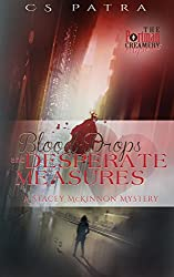 Blood Drops and Desperate Measures: A Stacey McKinnon Mystery (The Portman Creamery Mysteries Book 6)