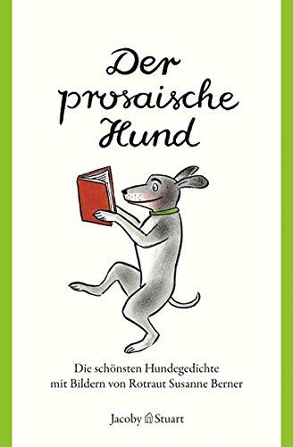 Der prosaische Hund: Die schönsten Hundegedichte (Kunterbunt)