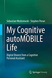 My Cognitive autoMOBILE Life: Digital Divorce from a Cognitive Personal Assistant