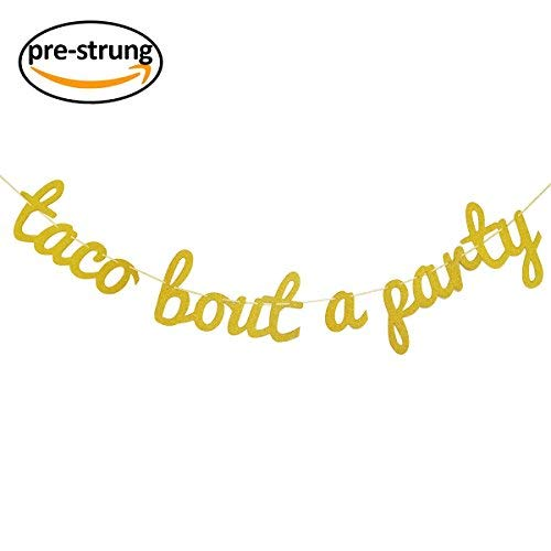 Taco Bout a Party Gold Glitter Banner Sign Garland for Cinco De Mayo Mexican Fiesta Themed Birthday Bachelorette Wedding Party Decor]()