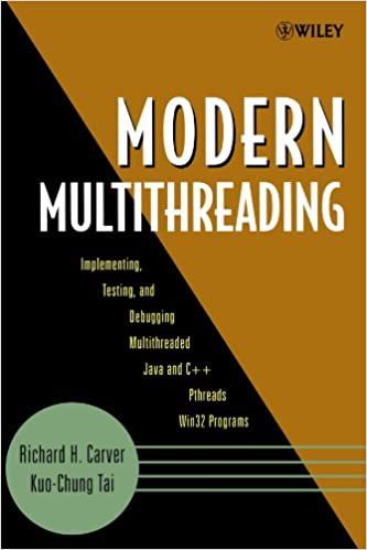 Richard H. Carver - Modern Multithreading: Implementing, Testing, And Debugging Multithreaded Java And C++/pthreads/win32 Programs