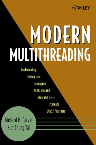 Modern Multithreading : Implementing, Testing, and Debugging Multithreaded Java and C++/Pthreads/Win32 Programs by Richard H Carver