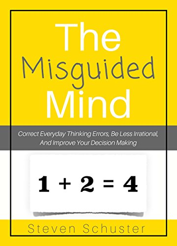 Amazon decision making problem solving books the misguided mind correct everyday thinking errors be less irrational and improve your fandeluxe Image collections
