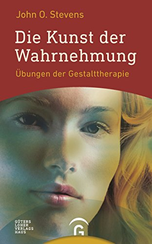 Die Kunst der Wahrnehmung: Übungen der Gestalttherapie (German Edition)