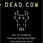 Cult of the Dead Cow: How the Original Hacking Supergroup
