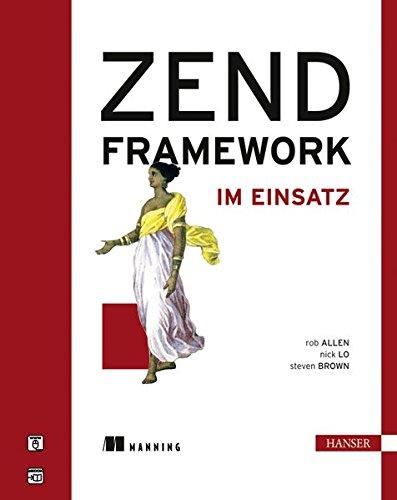 ZEND Framework im Einsatz Gebundenes Buch – 1. September 2009 Rob Allen Nick Lo Steven Brown Jürgen Dubau